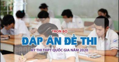 ĐỀ THI & ĐÁP ÁN CHÍNH THỨC KỲ THI TỐT NGHIỆP THPT 2020 TẤT CẢ CÁC MÔN